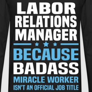 Labor Relations Manager Tshirt - Men's Premium Long Sleeve T-Shirt