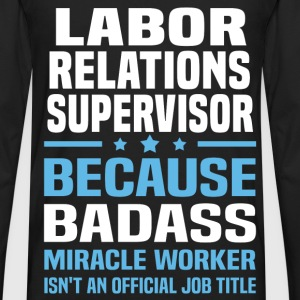 Labor Relations Supervisor Tshirt - Men's Premium Long Sleeve T-Shirt