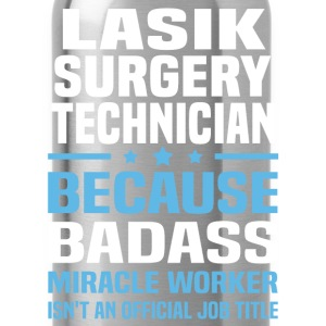 LASIK Surgery Technician Tshirt - Water Bottle