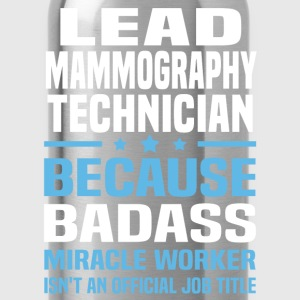 Lead Mammography Technician Tshirt - Water Bottle