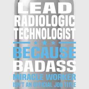 Lead Radiologic Technologist Tshirt - Water Bottle