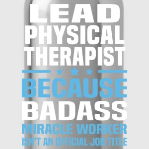 Lead Physical Therapist Tshirt - Water Bottle