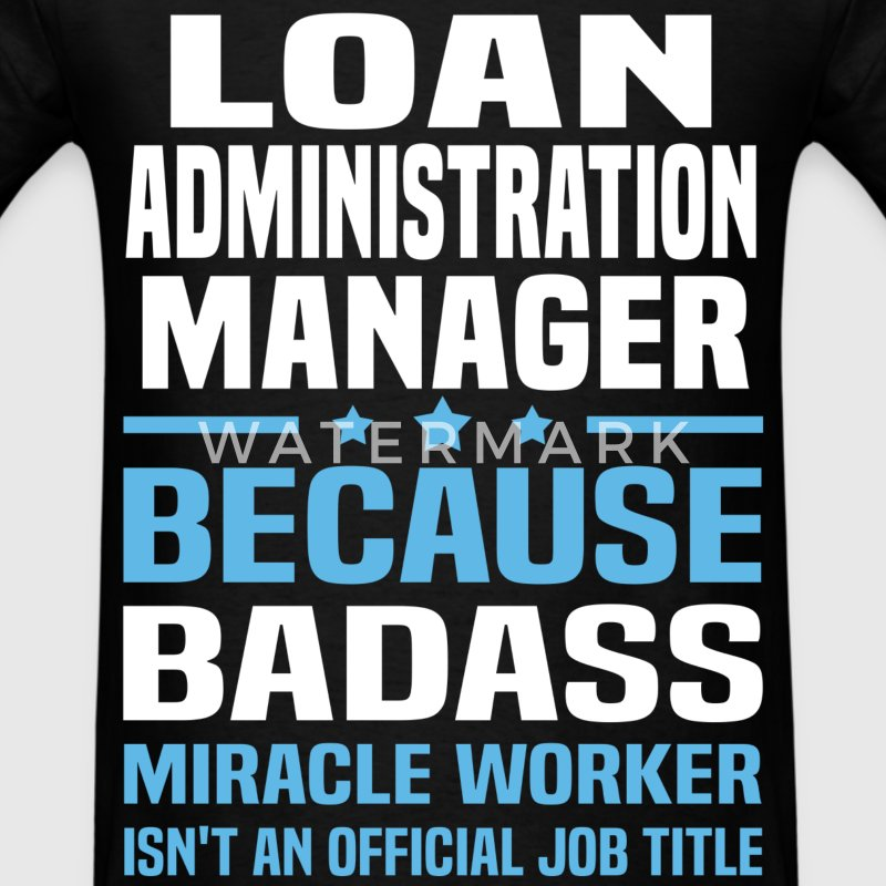 Loan Administration Manager Tshirt - Men's T-Shirt