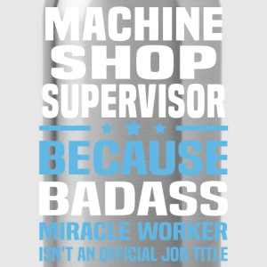 Machine Shop Supervisor Tshirt - Water Bottle