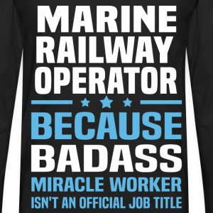 Marine Railway Operator Tshirt - Men's Premium Long Sleeve T-Shirt