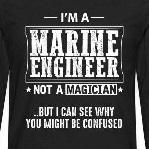 Marine Engineer Not a Magician T-Shirt T-Shirts - Men's Premium Long Sleeve T-Shirt