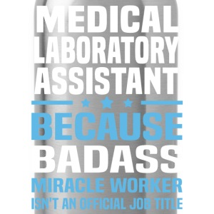 Medical Laboratory Assistant Tshirt - Water Bottle