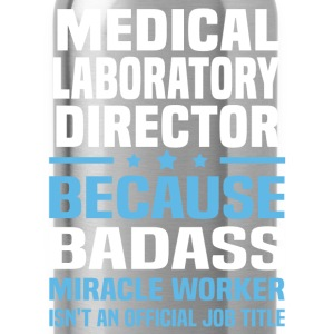 Medical Laboratory Director Tshirt - Water Bottle