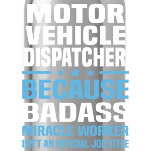 Motor Vehicle Dispatcher Tshirt - Water Bottle