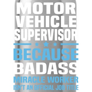 Motor Vehicle Supervisor Tshirt - Water Bottle