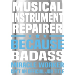 Musical Instrument Repairer Tshirt - Water Bottle