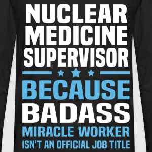 Nuclear Medicine Supervisor Tshirt - Men's Premium Long Sleeve T-Shirt