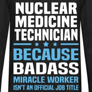Nuclear Medicine Technician Tshirt - Men's Premium Long Sleeve T-Shirt