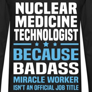 Nuclear Medicine Technologist Tshirt - Men's Premium Long Sleeve T-Shirt