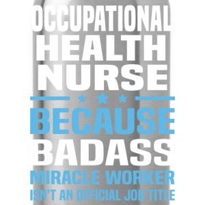 Occupational Health Nurse Tshirt - Water Bottle