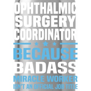Ophthalmic Surgery Coordinator Tshirt - Water Bottle