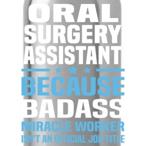 Oral Surgery Assistant Tshirt - Water Bottle