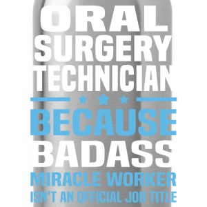 Oral Surgery Technician Tshirt - Water Bottle