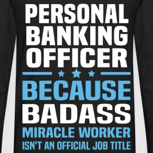 Personal Banking Officer Tshirt - Men's Premium Long Sleeve T-Shirt