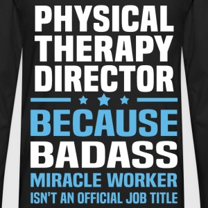 Physical Therapy Director Tshirt - Men's Premium Long Sleeve T-Shirt