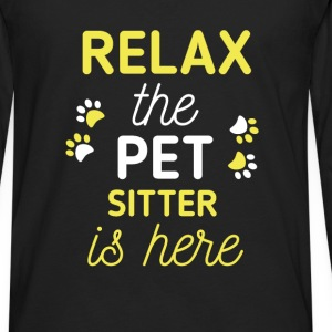 Pet Sitter - Relax, the pet sitter is here - Men's Premium Long Sleeve T-Shirt