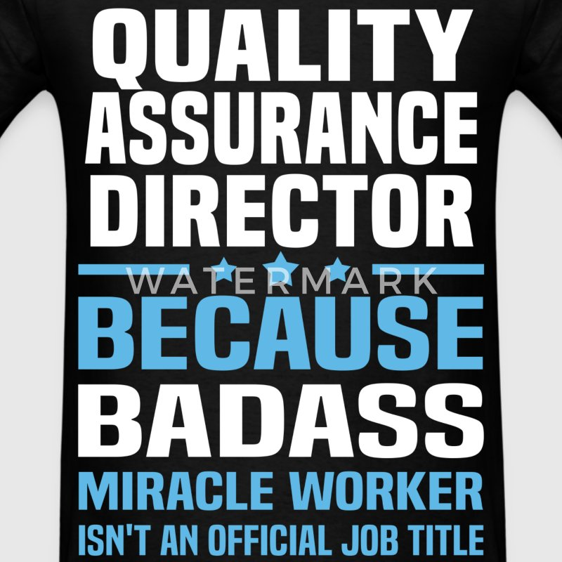 Quality Assurance Director Tshirt - Men's T-Shirt