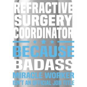 Refractive Surgery Coordinator Tshirt - Water Bottle