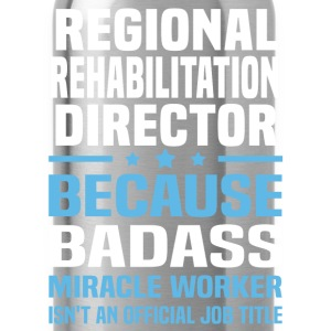 Regional Rehabilitation Director Tshirt - Water Bottle