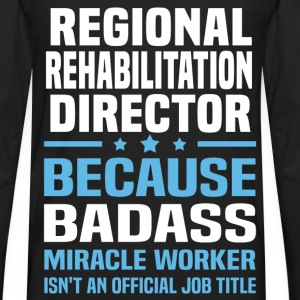 Regional Rehabilitation Director Tshirt - Men's Premium Long Sleeve T-Shirt
