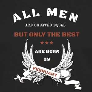 only the best are born in february - Men's Premium Long Sleeve T-Shirt