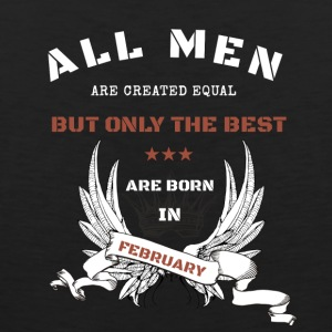 only the best are born in february - Men's Premium Tank
