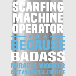 Scarfing Machine Operator Tshirt - Water Bottle