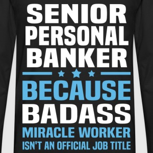 Senior Personal Banker Tshirt - Men's Premium Long Sleeve T-Shirt