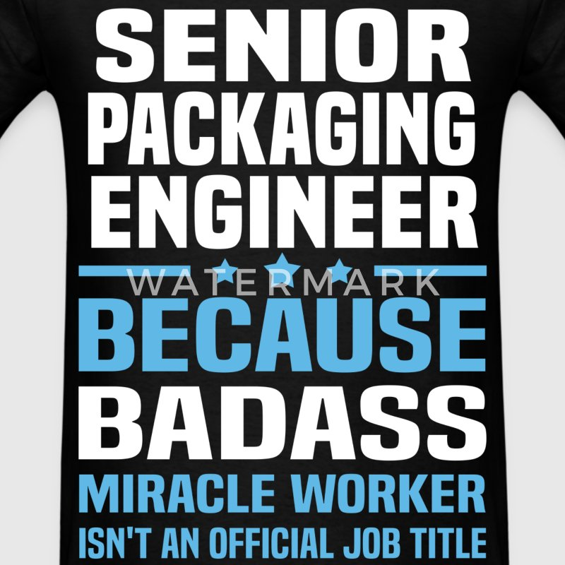 Senior Packaging Engineer Tshirt - Men's T-Shirt