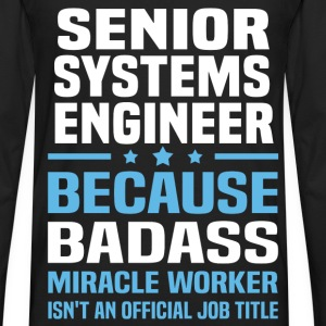 Senior Systems Engineer Tshirt - Men's Premium Long Sleeve T-Shirt
