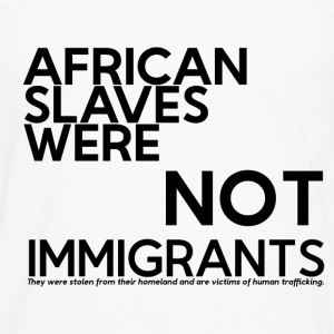 Not Immigrants - Men's Premium Long Sleeve T-Shirt