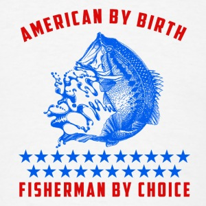 American by birth fisherman by choice Caps - Men's T-Shirt