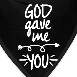 God gave me you (right arrow) - Bandana