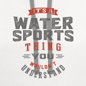 It's a Water Sports Thing | T-shirt - Contrast Hoodie