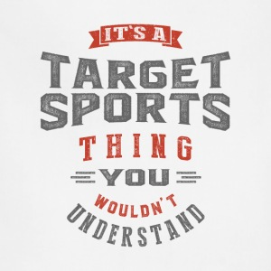 It's a Target Sports Thing | T-shirt - Adjustable Apron