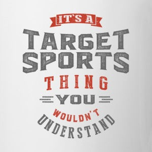 It's a Target Sports Thing | T-shirt - Coffee/Tea Mug