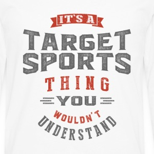It's a Target Sports Thing | T-shirt - Men's Premium Long Sleeve T-Shirt