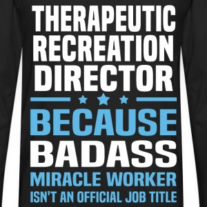 Therapeutic Recreation Director T-Shirts - Men's Premium Long Sleeve T-Shirt