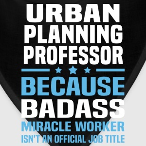 Urban Planning Professor T-Shirts - Bandana