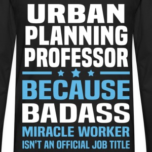 Urban Planning Professor T-Shirts - Men's Premium Long Sleeve T-Shirt