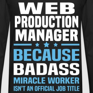 Web Production Manager T-Shirts - Men's Premium Long Sleeve T-Shirt