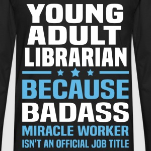Young Adult Librarian T-Shirts - Men's Premium Long Sleeve T-Shirt