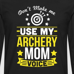 Archery Mom Voice T-Shirt T-Shirts - Men's Premium Long Sleeve T-Shirt