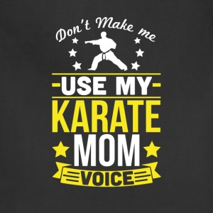 Karate Mom Voice T-Shirt T-Shirts - Adjustable Apron
