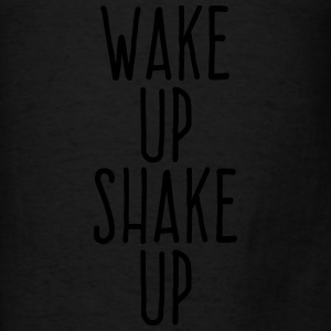 wake up shake up Hoodies - Men's T-Shirt